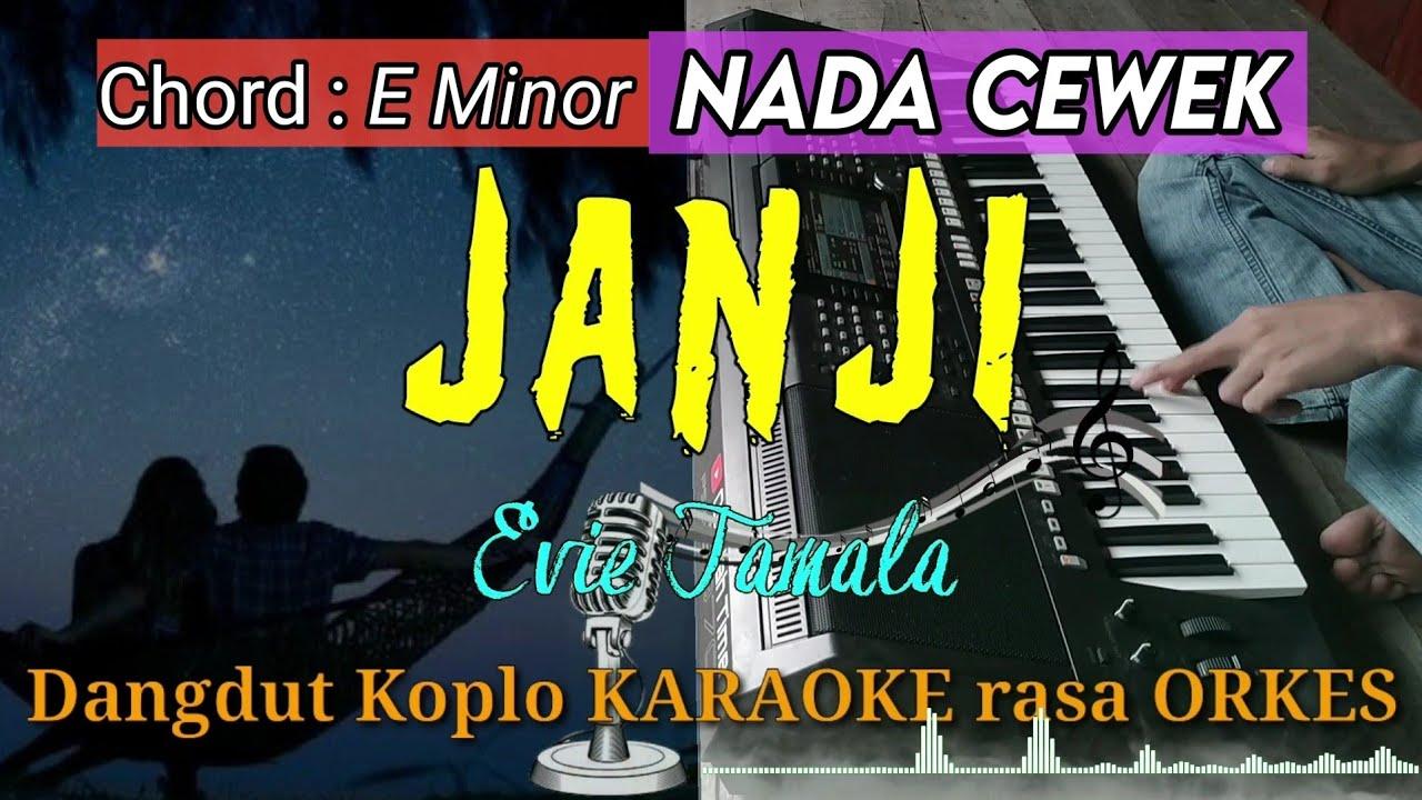 JANJI - Evie Tamala Versi Dangdut Koplo KARAOKE rasa ORKES Yamaha PSR S970