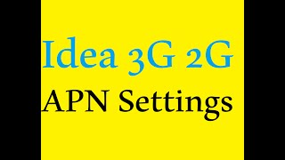 idea 3g internet apn access point name settings i apn settings for idea 3g 2g and gprs internet