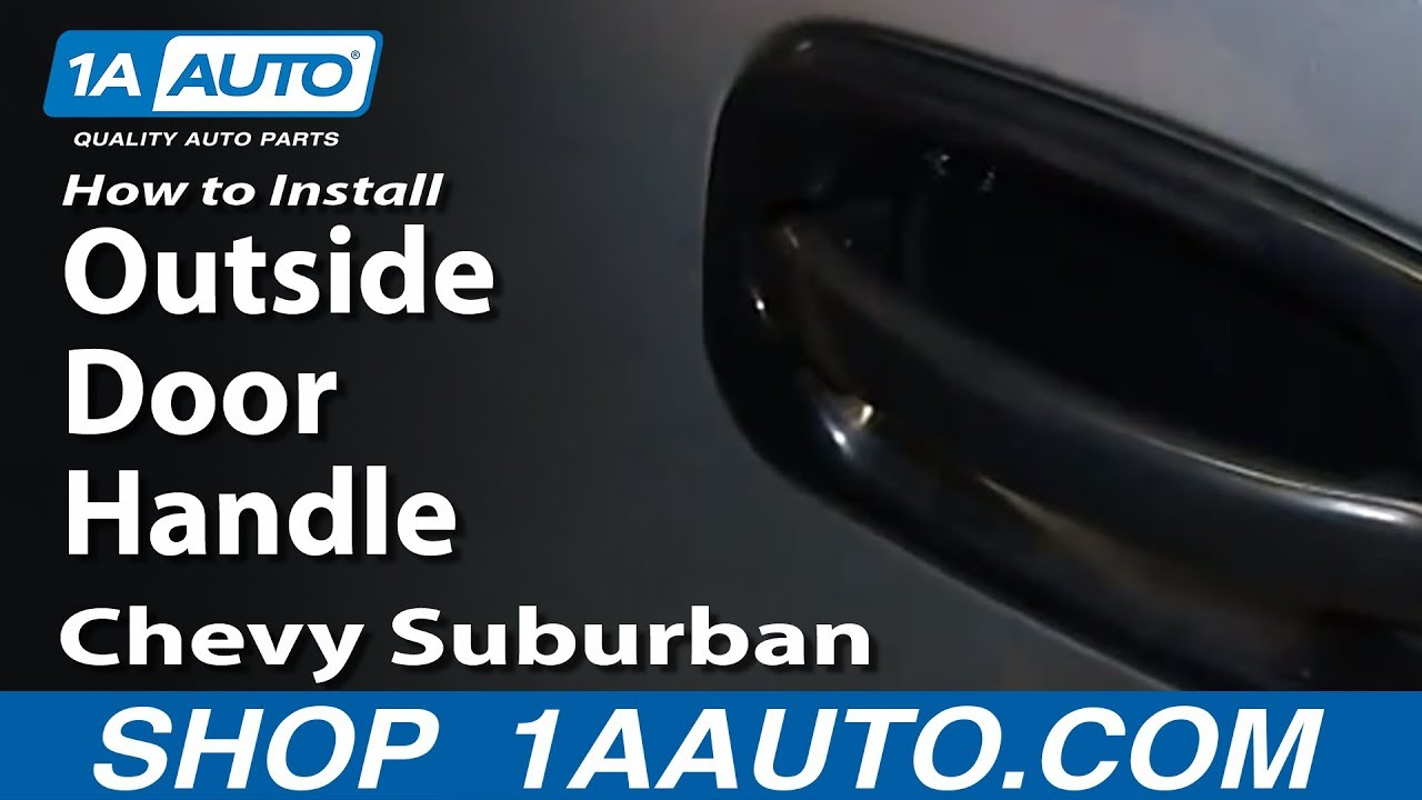 How to install replace front outside door handle 2000 02 chevy suburban tahoe youtube