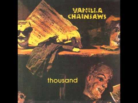 "Vanilla Chainsaws ""Thousand"" 1990 Album"