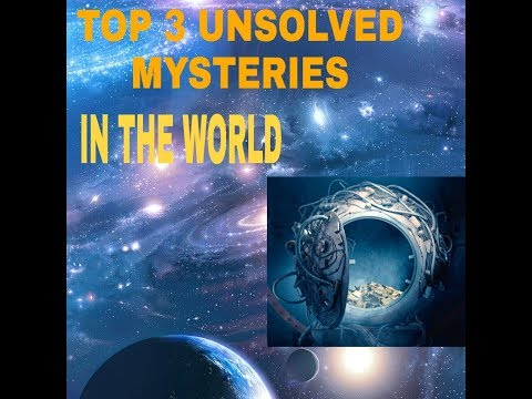 Top 3 unsolved mysteries in the world.which Science dosent solved it.