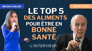 Le top 5 des aliments miracles pour être en FORME et en BONNE SANTÉ / Interview d'Henry Joyeux