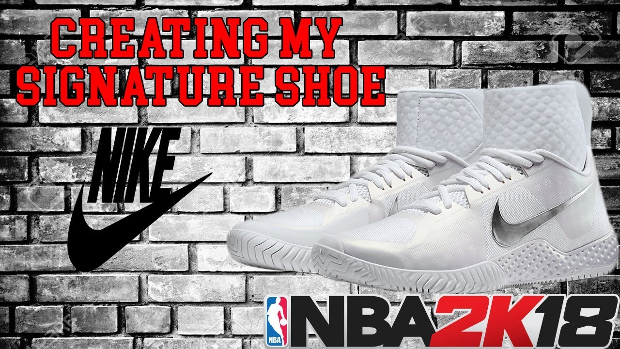 NBA 2k18 CREATING MY SIGNATURE SHOES (EXPLAIN HOW I GOT IT FAST)