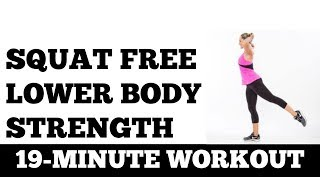 19Minute Squat Free Lower Body Strength Workout, Knee Friendly Sculpting Thighs, Glutes, Hips