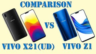 VIVO X21(UD) VS VIVO Z1 Smartphone Comparison || Specs Difference || Who is best