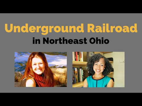 """""""Underground Railroad in Northeast Ohio"""" - Tamika Y. Nunley and Hope Nelson"""