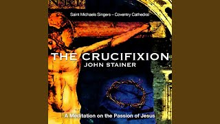"The Crucifixion: Duet: ""So Thou Liftest Thy Divine Petition"""