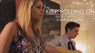 Keep Holding On - Acoustic cover By Katie Cappuccio & Charlie Bolling (Audio)