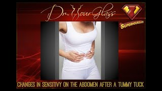 Changes In Sensitivity On The Abdomen After A Tummy Tuck