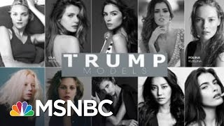 Former Donald Trump Models Worked Illegally | MSNBC