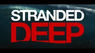 STRANDED DEEP [0.14.H2] #088 – Disaster Island ★ Let's Play Stranded Deep