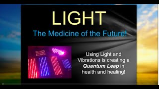 Light - The Medicine of the Future!   2015 04 01 1542