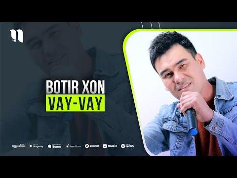Botir Xon - Vay