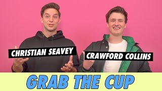 Crawford Collins & Christian Seavey - Grab The Cup