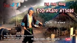 Dab Neeg Hmoob 2017 zaj 41/Zaj Dab Neeg Yob Nraug Ntsuag