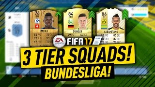 FIFA 17 BUNDESLIGA! The 3 Tier Squad Builder! FIFA 17 Ultimate Team!