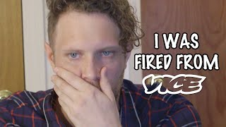 I Was Fired From Vice Magazine