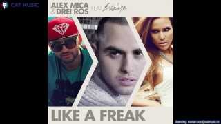 Alex Mica & Drei Ros feat. Evelyn - Like a Freak (Official Single)