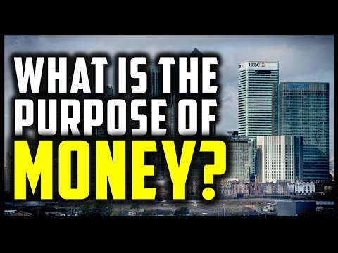 WHAT IS THE PURPOSE OF MONEY? (Monetary Systems Part 1)