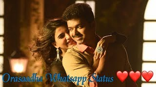 Orasaadha Whatsapp Status - Vijay and Samantha version ❤️❤️❤️