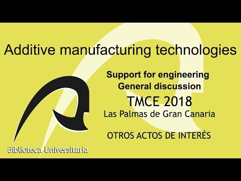 Additive manufacturing technologies / Support for engineering / General Discussion
