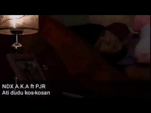 NDX A.K.A feat PJR - ATI DUDU KOS-KOSAN(LIRIK)(VIDEO KLIP)