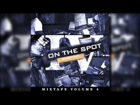 On The Spot Sessions Mixtape Volume 4 - Free Download