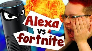 THE HAS NOT BEEN: Alexa vs. Fortnite
