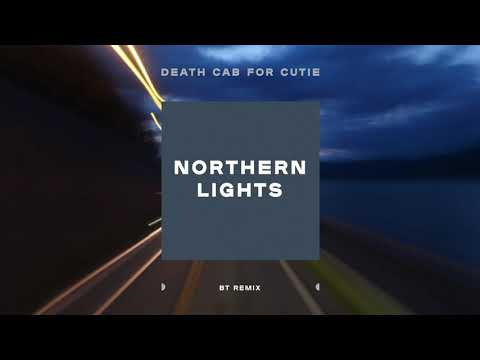 "Death Cab for Cutie - ""Northern Lights"" (BT Remix)"