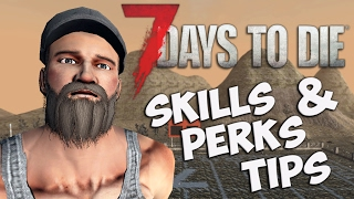 7 Days to Die Perk Guide | Best perks for a beginner - Beginners Guide | 7dtd Tips and Tricks