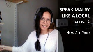 Speak Malay Like a Local - Lesson 1: How Are You?