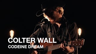 Colter Wall | Codeine Dream | First Play Live