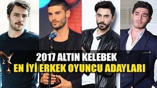 2017 Pantene Altın Kelebek En İyi Erkek Oyuncu Adayları (Ya Senin Adayın? )
