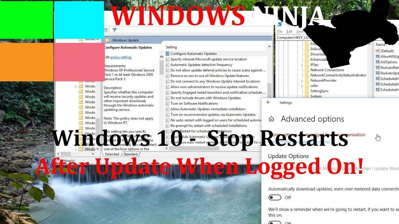 Windows 10 Updates - Stop Automatic Restarts