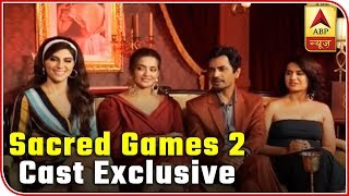 Sacred Games 2 Actors Nawazuddin, Surveen Chawla Reveal Secrets About Their Characters | ABP News