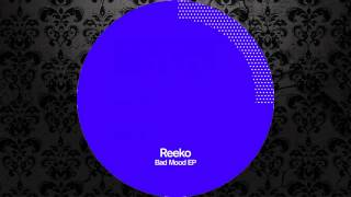 Reeko - Bad Mood (Original Mix) [POLEGROUP]