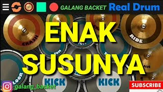 ENAK SUSUNYA REAL DRUM (COVER BY GALANG BACKET)