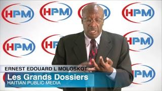 MOLOSKOT -LES GRANDS DOSSIERS - HAITIAN PUBLIC MEDIA