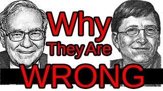 Bill Gates & Warren Buffet Are Wrong