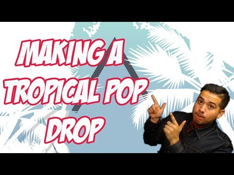Making A Tropical Pop Drop|Your Average Producer