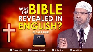 WAS THE  BIBLE REVEALED IN ENGLISH? - DR ZAKIR NAIK