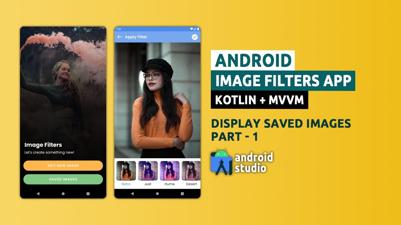 Android Image Filters App -  Display Saved Images Part 1 and Kotlin + MVVM - #7