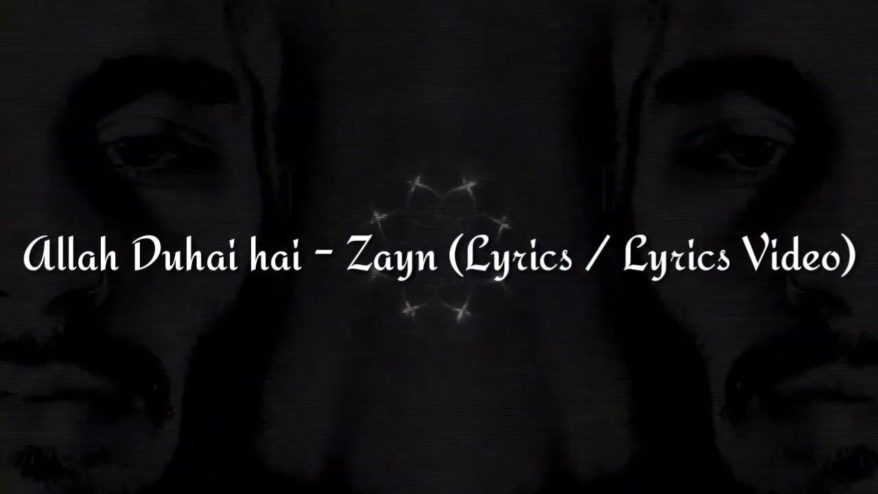 Zayn - Allah Duhai Hai (Cover) (Lyrics / Lyrics Video ...