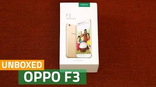 Oppo F3 Unboxing and First Look | Price, Specs, and More