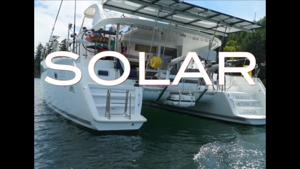 Solar Installation On A Lagoon Catamaran Ep 17 Sailing