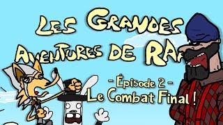 Épisode 2: LE COMBAT FINAL ! - Les Grandes Aventures de RaAaK !