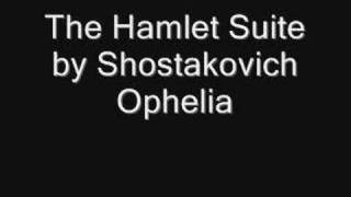 The Hamlet Suite by Shostakovich - Ophelia