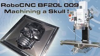 RoboCNC BF20L 009 : Testing the machine by milling a skull