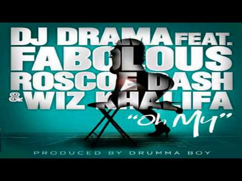 "DJ Drama- ""Oh My"" ft. Fabolous, Wiz Khalifa and Roscoe Dash"