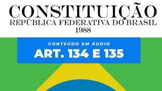 Artigo 134 e 135 da CF